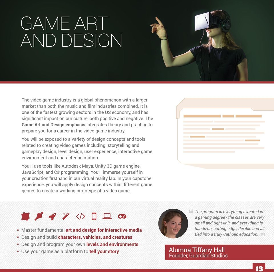 The Game Art and Design emphasis integrates theory and practice to prepare you for a career in the video game industry.