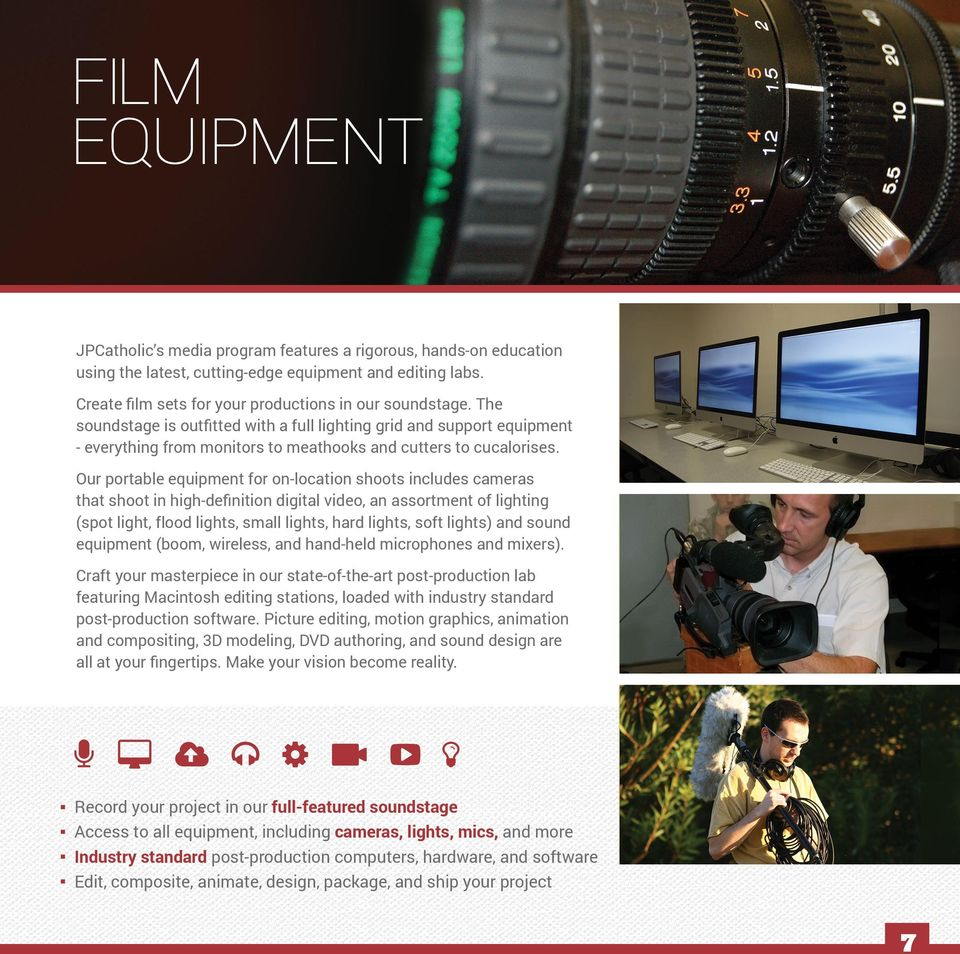 Our portable equipment for on-location shoots includes cameras that shoot in high-definition digital video, an assortment of lighting (spot light, flood lights, small lights, hard lights, soft