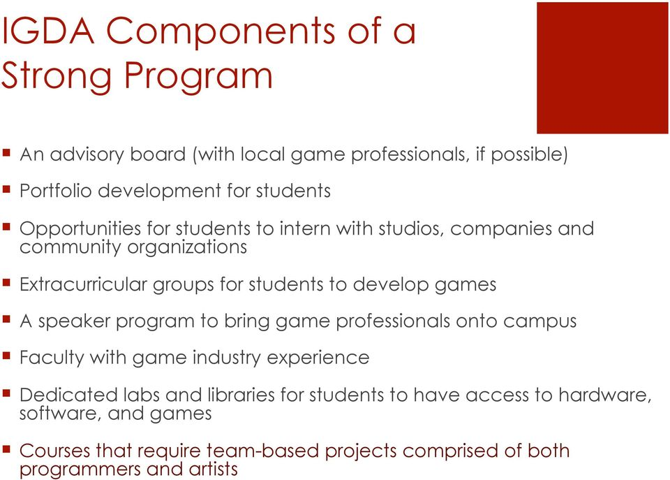 games A speaker program to bring game professionals onto campus Faculty with game industry experience Dedicated labs and libraries for