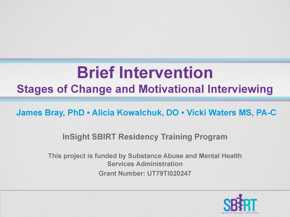 SBIRT Residency Training Program This project is funded by Substance