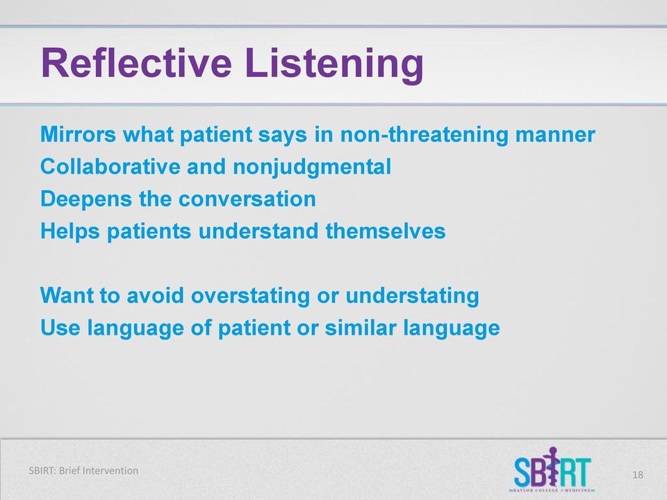 patients understand themselves Want to avoid overstating or