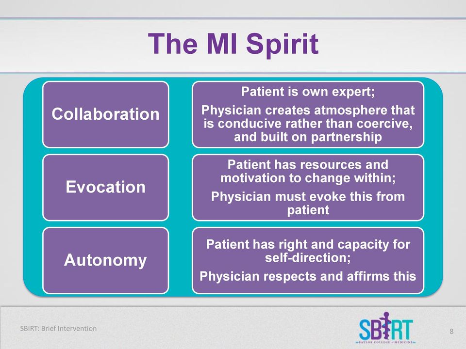 resources and motivation to change within; Physician must evoke this from patient Patient