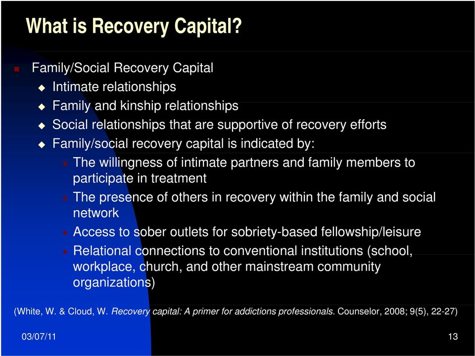 capital is indicated by: The willingness of intimate partners and family members to participate in treatment The presence of others in recovery within the family and