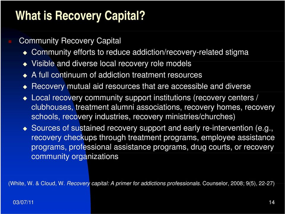 Recovery mutual aid resources that are accessible and diverse Local recovery community support institutions (recovery centers / clubhouses, treatment alumni associations, recovery homes, recovery