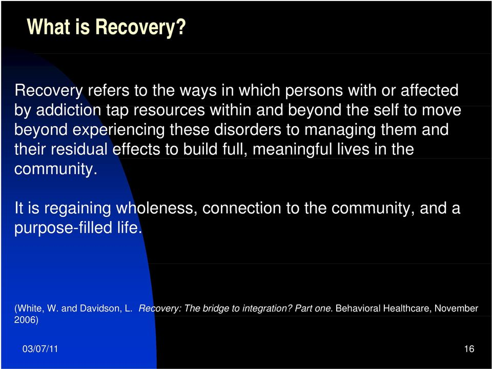 move beyond experiencing these disorders to managing them and their residual effects to build full, meaningful lives in