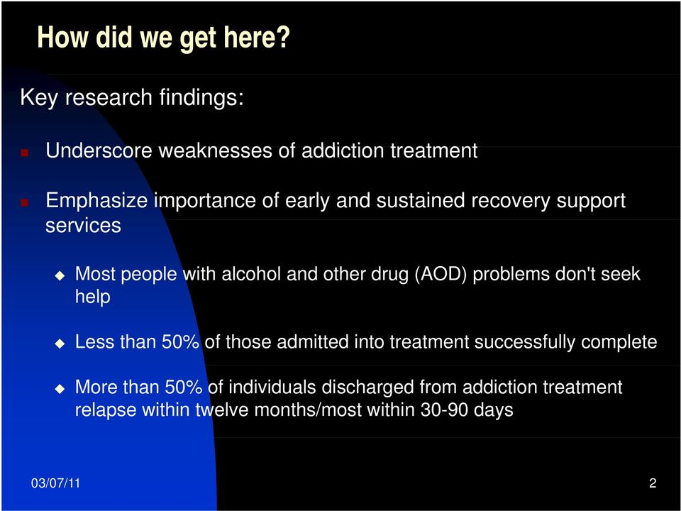 sustained recovery support services Most people with alcohol and other drug (AOD) problems don't seek help