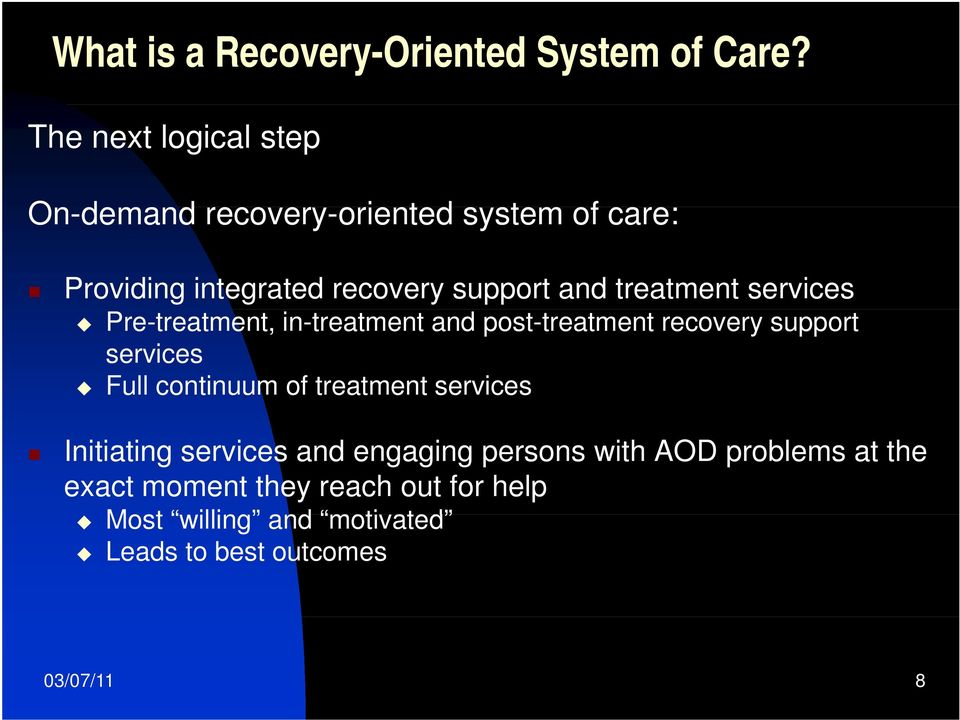 treatment services Pre-treatment, in-treatment and post-treatment recovery support services Full continuum of