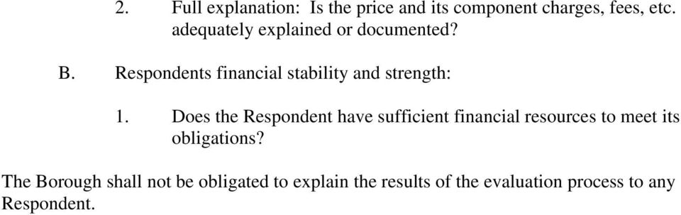 Respondents financial stability and strength: 1.