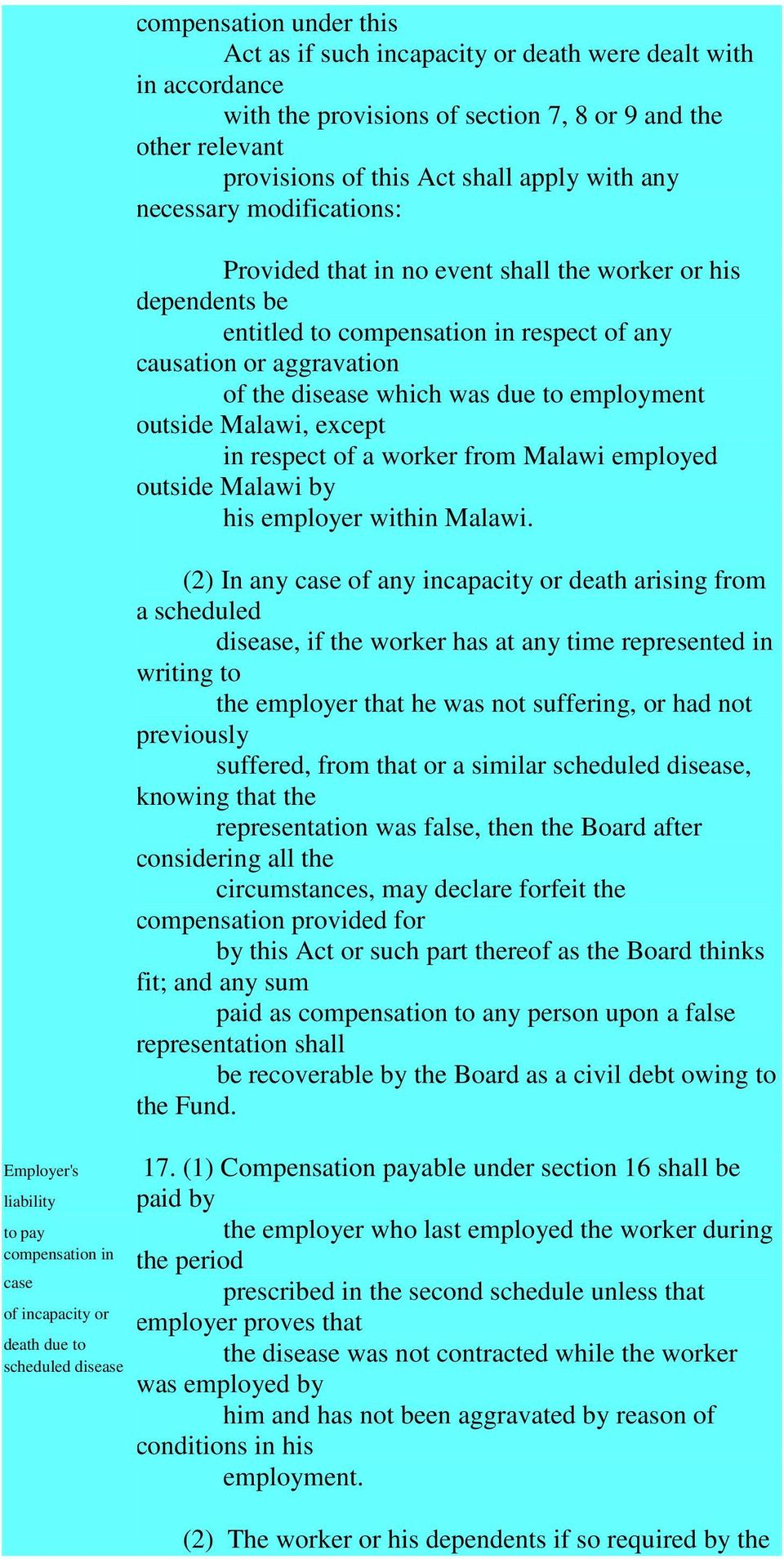 compensation in respect of any causation or aggravation of the disease which was due to employment outside Malawi, except in respect of a worker from Malawi employed outside Malawi by his employer