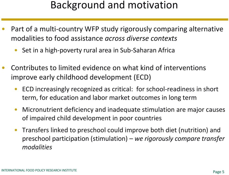 school-readiness in short term, for education and labor market outcomes in long term Micronutrient deficiency and inadequate stimulation are major causes of impaired child