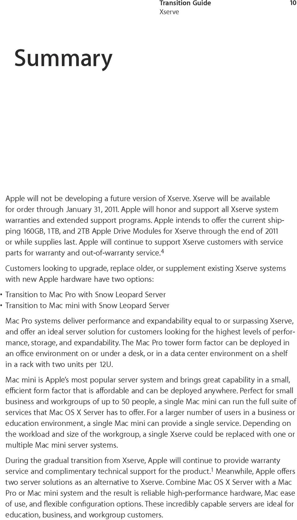 Apple will continue to support customers with service parts for warranty and out-of-warranty service.