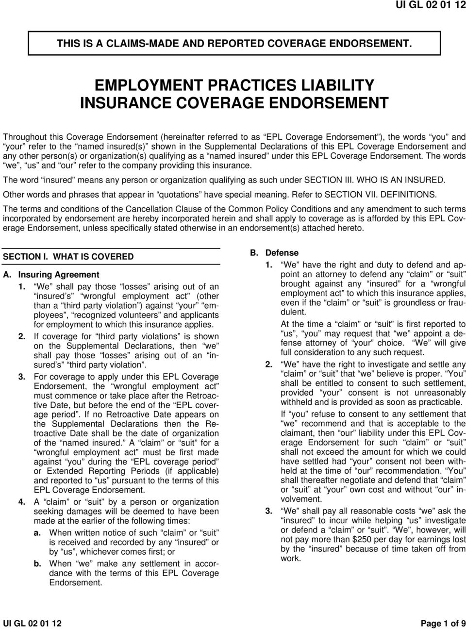 insured(s) shown in the Supplemental Declarations of this EPL Coverage Endorsement and any other person(s) or organization(s) qualifying as a named insured under this EPL Coverage Endorsement.