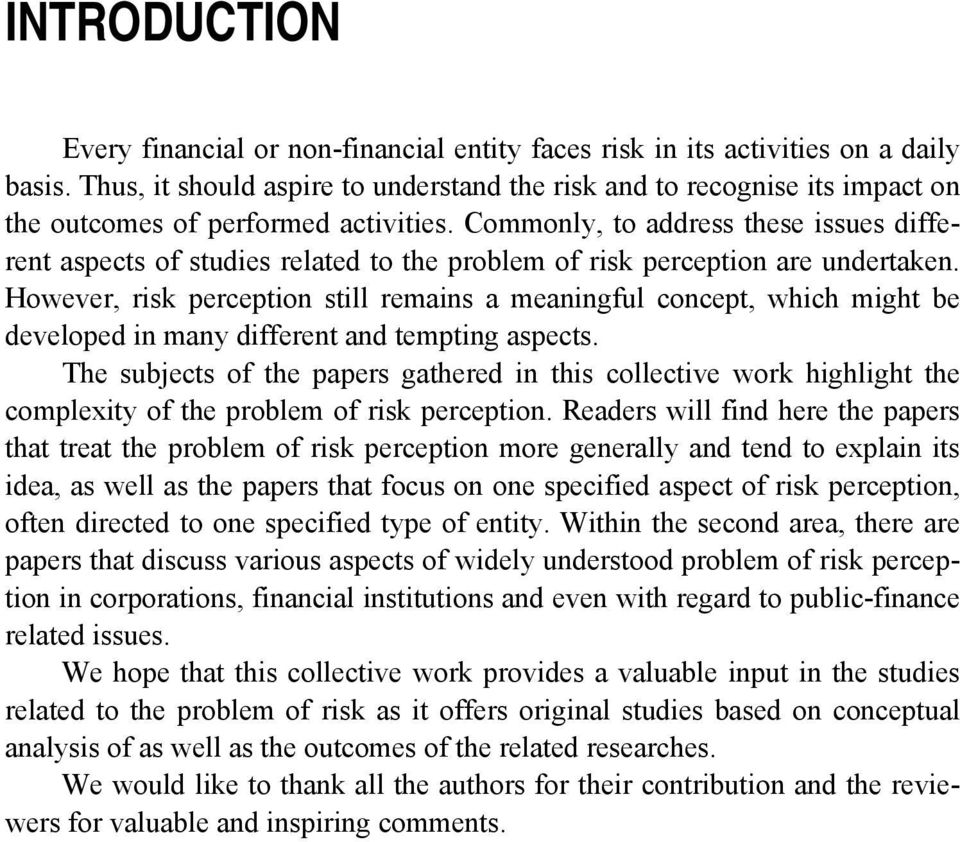 Commonly, to address these issues different aspects of studies related to the problem of risk perception are undertaken.