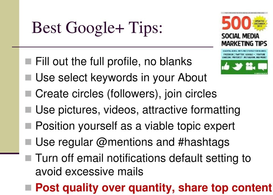 Position yourself as a viable topic expert Use regular @mentions and #hashtags Turn off