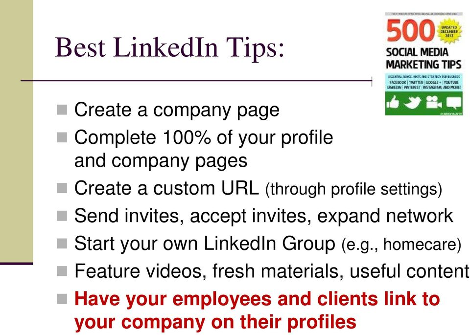 expand network Start your own LinkedIn Group (e.g.