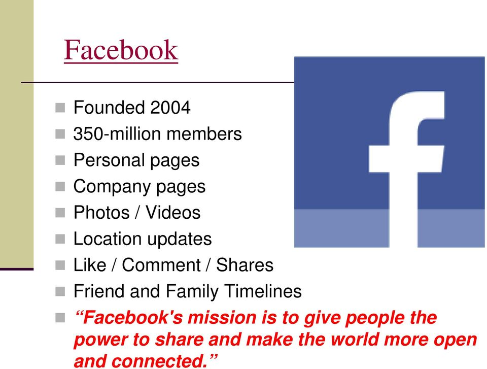 Shares Friend and Family Timelines Facebook's mission is to