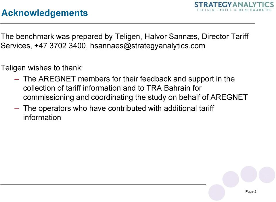 com Teligen wishes to thank: The AREGNET members for their feedback and support in the collection of