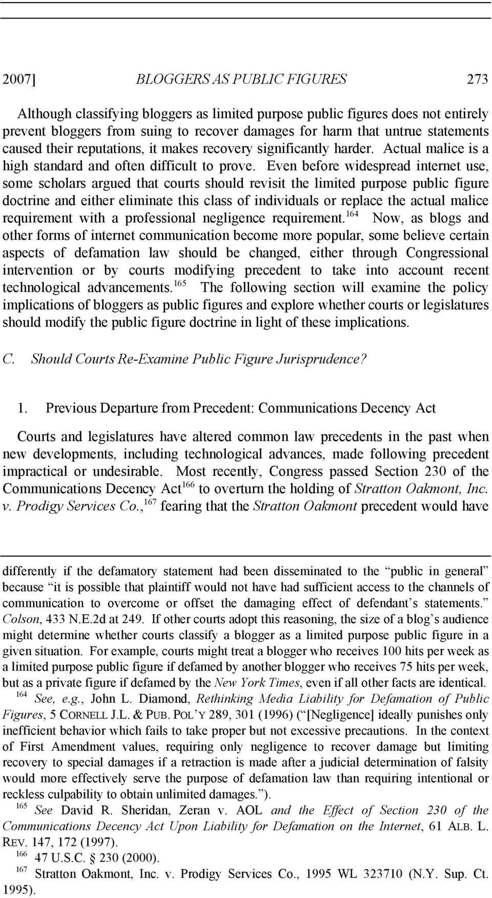 Even before widespread internet use, some scholars argued that courts should revisit the limited purpose public figure doctrine and either eliminate this class of individuals or replace the actual