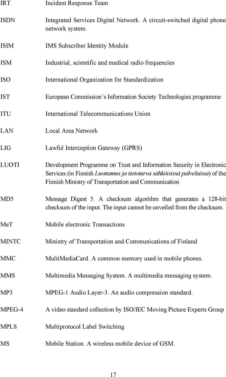 International Telecommunications Union Local Area Network Lawful Interception Gateway (GPRS) Development Programme on Trust and Information Security in Electronic Services (in Finnish Luottamus ja