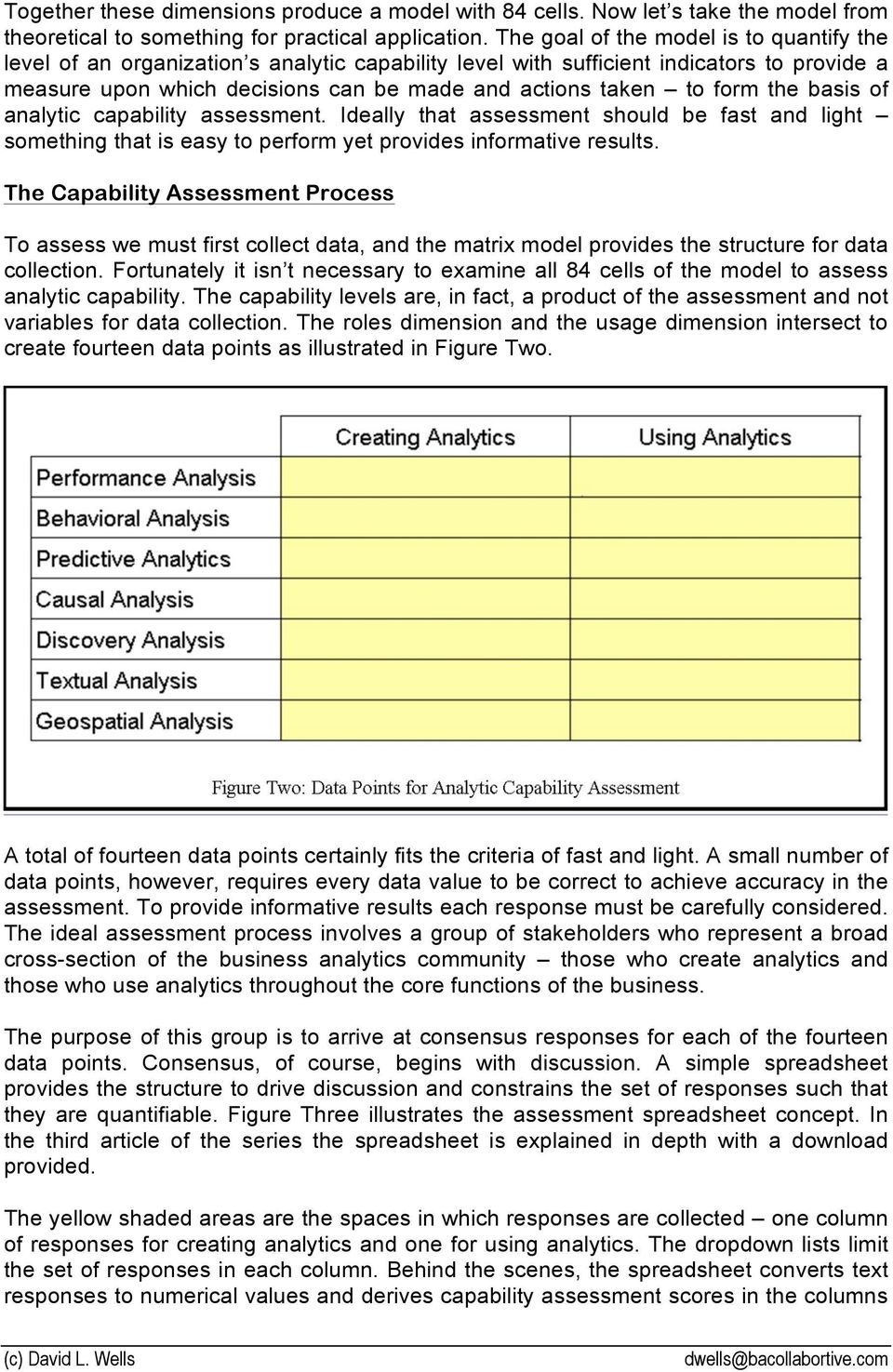 form the basis of analytic capability assessment. Ideally that assessment should be fast and light something that is easy to perform yet provides informative results.