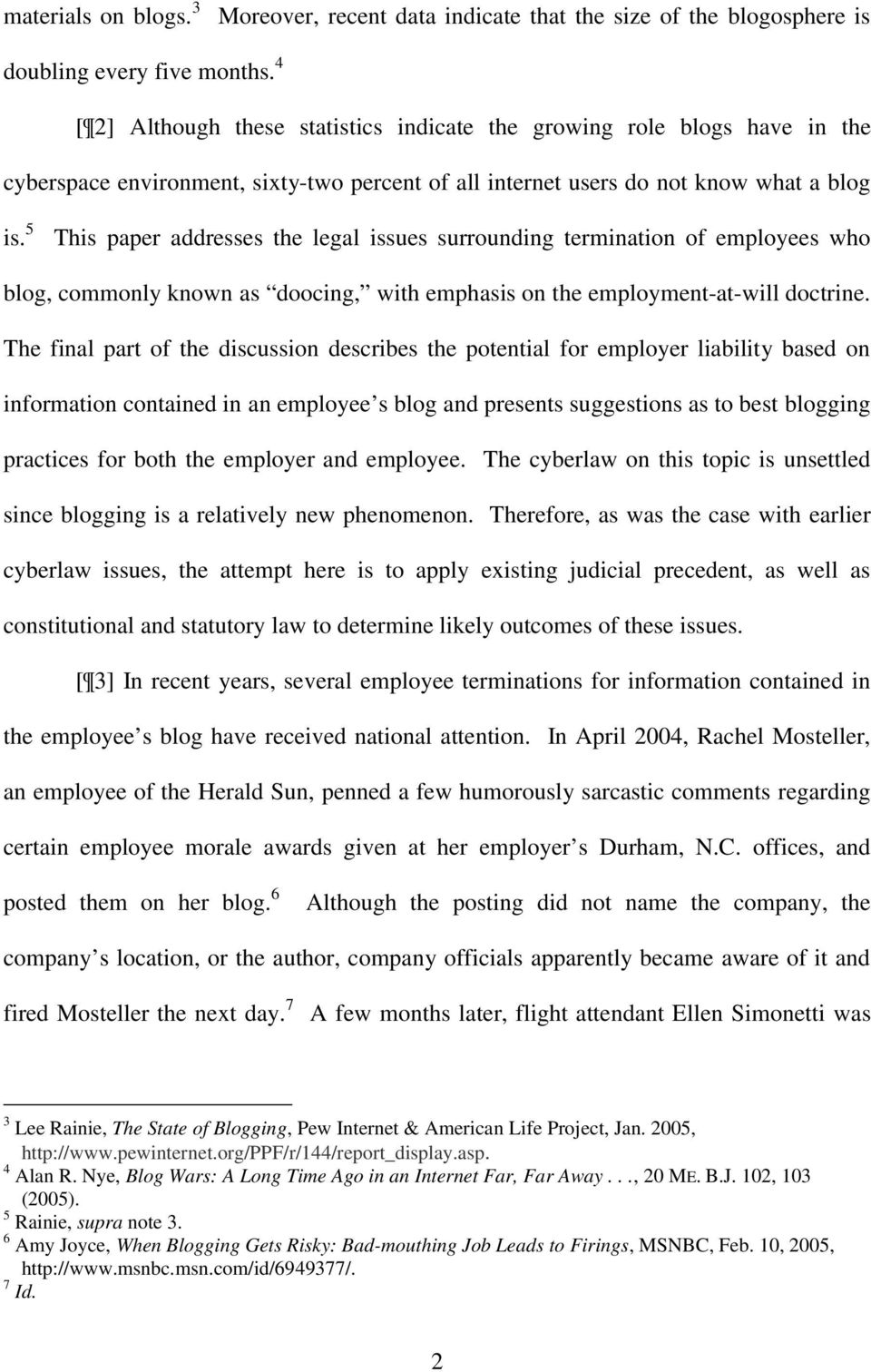 5 This paper addresses the legal issues surrounding termination of employees who blog, commonly known as doocing, with emphasis on the employment-at-will doctrine.
