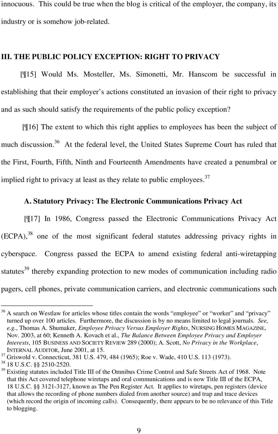 Hanscom be successful in establishing that their employer s actions constituted an invasion of their right to privacy and as such should satisfy the requirements of the public policy exception?