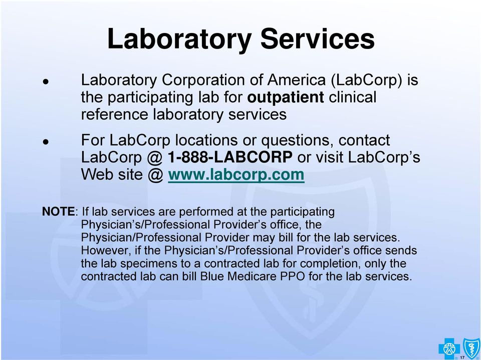 com TE: If lab services are performed at the participating Physician s/professional Provider s office, the Physician/Professional Provider may bill for