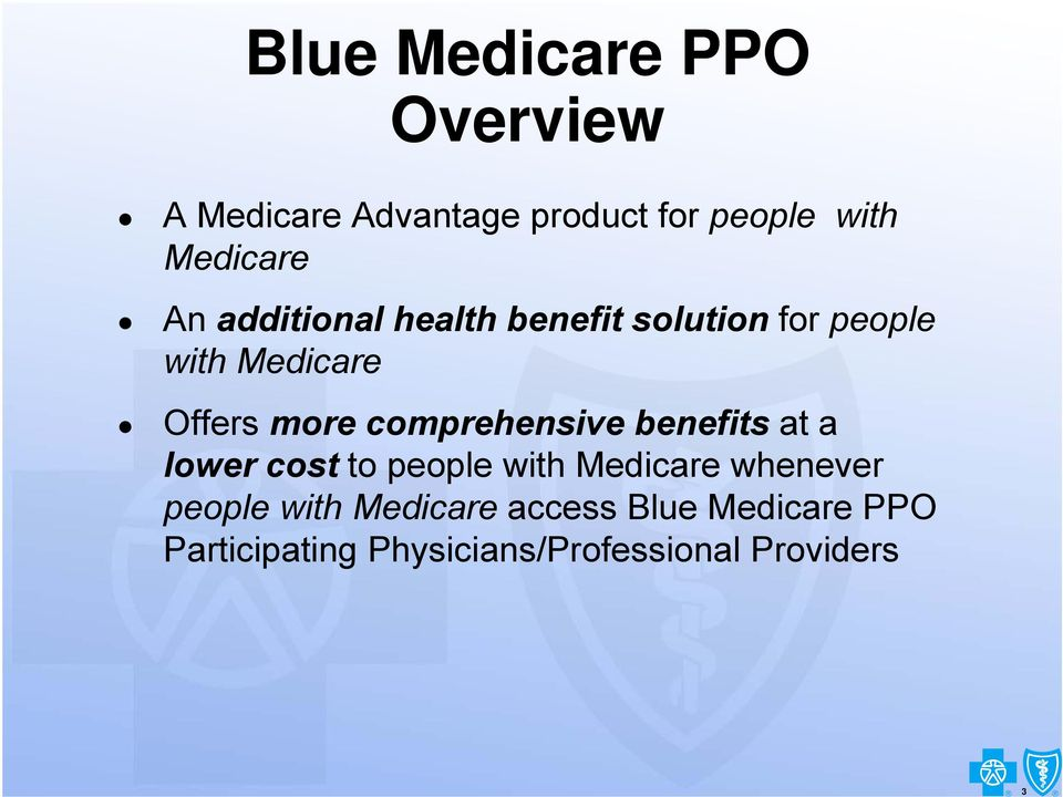 more comprehensive benefits at a lower cost to people with Medicare whenever