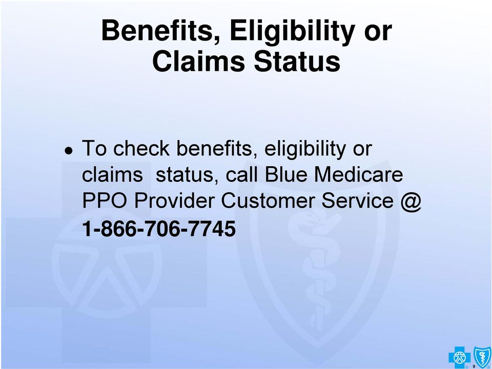 or claims status, call Blue Medicare