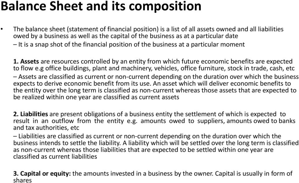 Assets are resources controlled by an entity from which future economic benefits are expected to flow e.