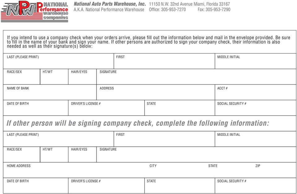 If other persons are authorized to sign your company check, their information is also needed as well as their signature(s) below: LAST (PLEASE PRINT) FIRST MIDDLE INITIAL RACE/SEX