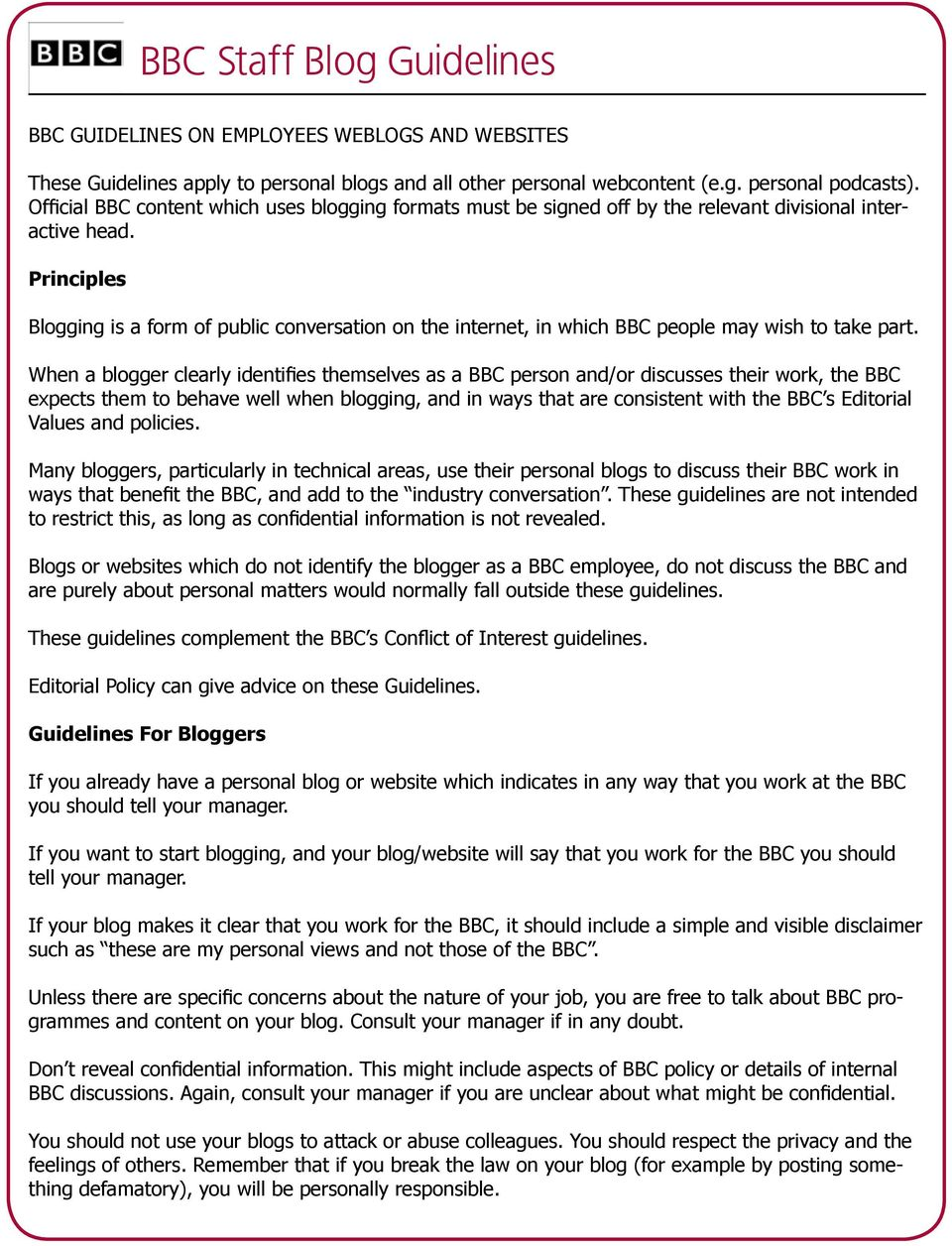 Principles Blogging is a form of public conversation on the internet, in which BBC people may wish to take part.