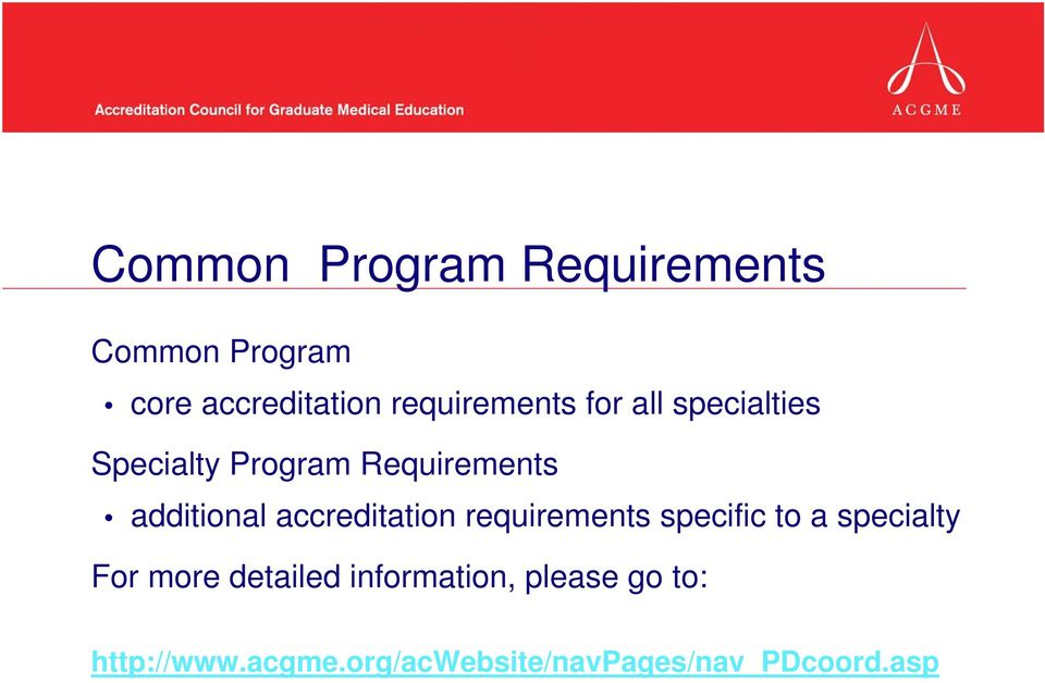 additional accreditation requirements specific to a specialty For more