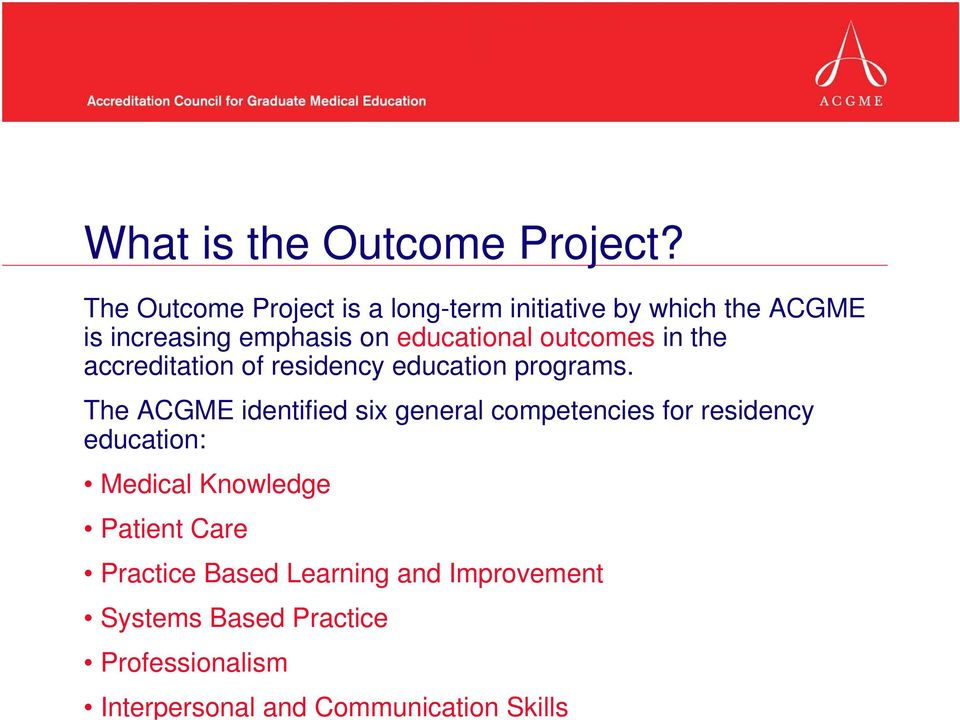 outcomes in the accreditation of residency education programs.