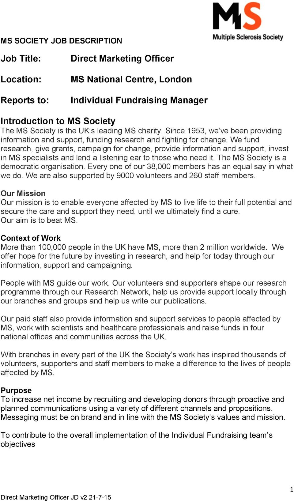 We fund research, give grants, campaign for change, provide information and support, invest in MS specialists and lend a listening ear to those who need it.