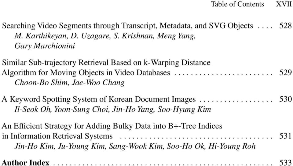 .. 529 Choon-Bo Shim, Jae-Woo Chang A Keyword Spotting System of Korean Document Images.