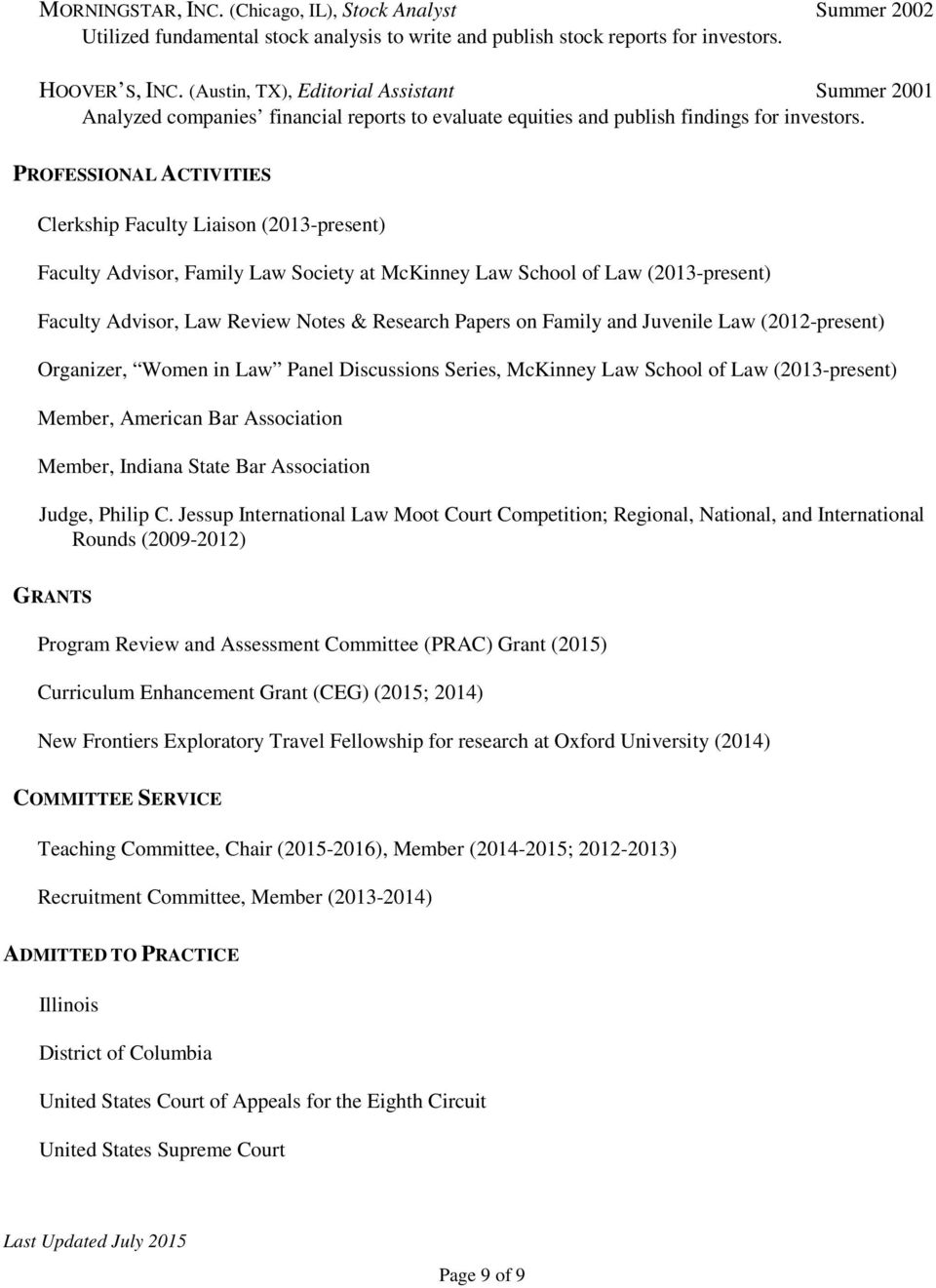 PROFESSIONAL ACTIVITIES Clerkship Faculty Liaison (2013-present) Faculty Advisor, Family Law Society at McKinney Law School of Law (2013-present) Faculty Advisor, Law Review Notes & Research Papers
