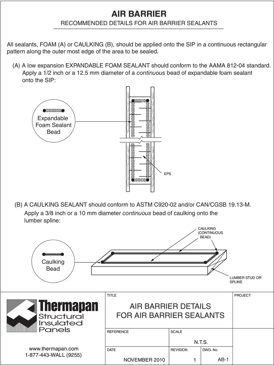 5 mm diameter of a continuous bead of expandable foam sealant onto the SIP: Expandable Foam Sealant Bead EPS (B) A ING SEALANT should conform to ASTM C920-02 and/or CAN/CGSB 19.13-M.