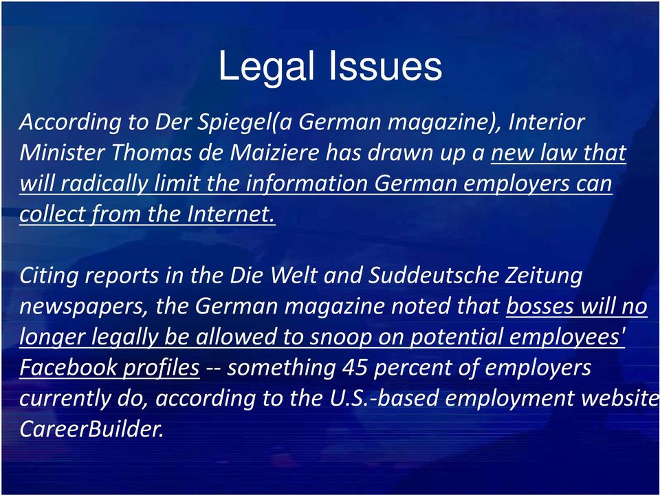Citing reports in the Die Welt and Suddeutsche Zeitung newspapers, the German magazine noted that bosses will no longer