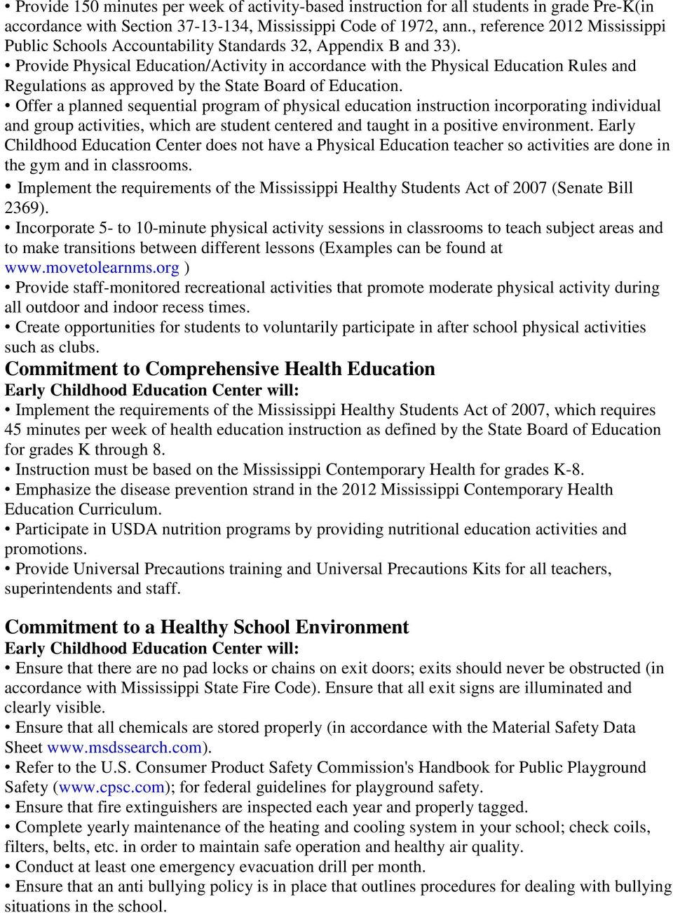 Provide Physical Education/Activity in accordance with the Physical Education Rules and Regulations as approved by the State Board of Education.