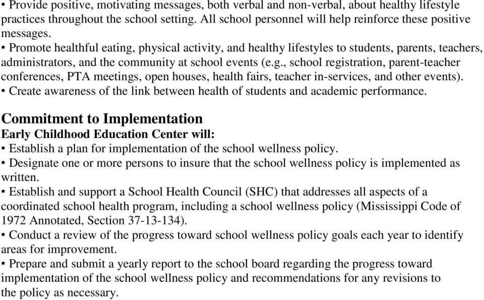Create awareness of the link between health of students and academic performance. Commitment to Implementation Establish a plan for implementation of the school wellness policy.