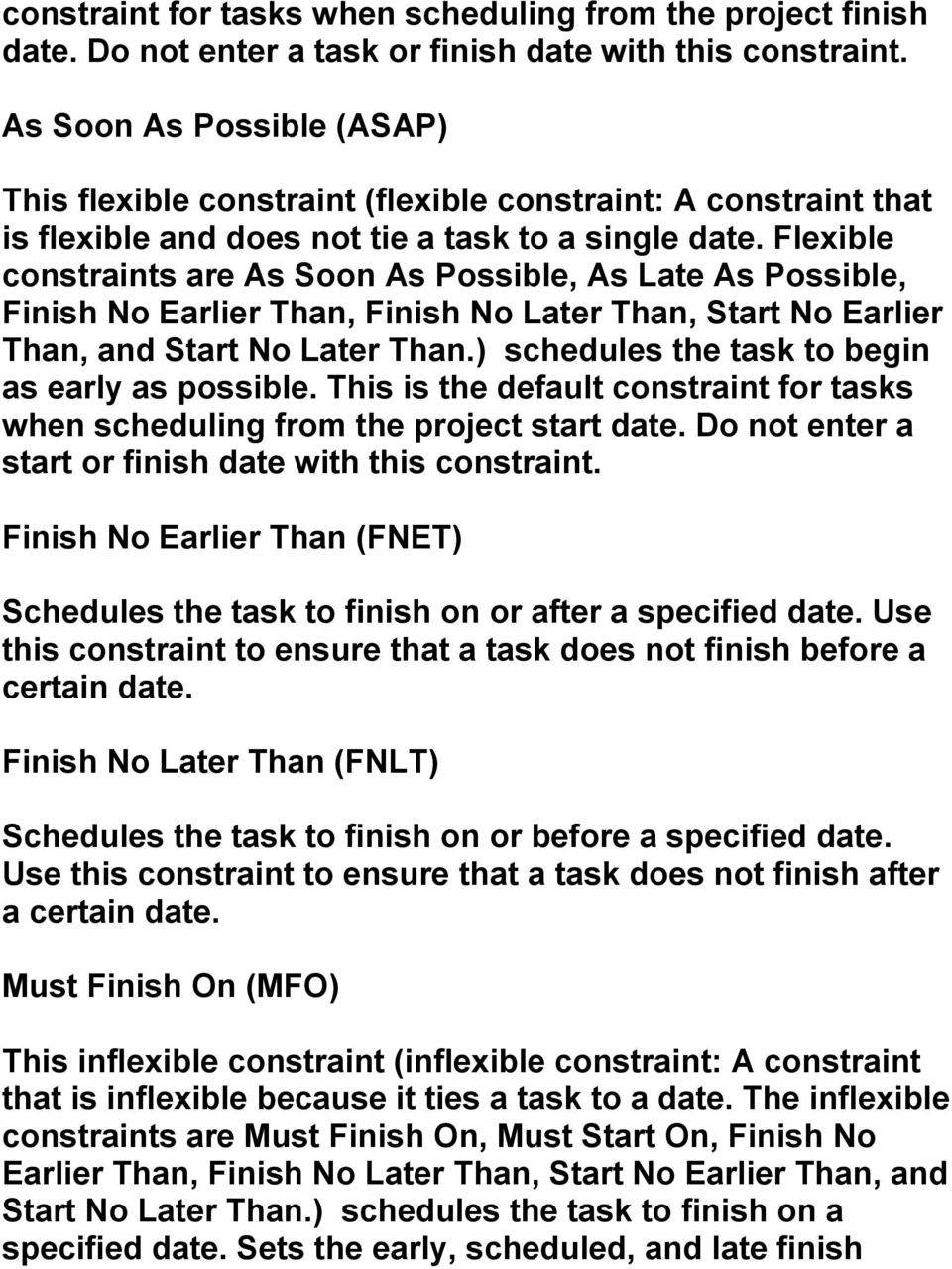 Flexible constraints are As Soon As Possible, As Late As Possible, Finish No Earlier Than, Finish No Later Than, Start No Earlier Than, and Start No Later Than.