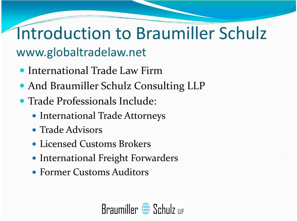 LLP Trade Professionals Include: International Trade Attorneys Trade