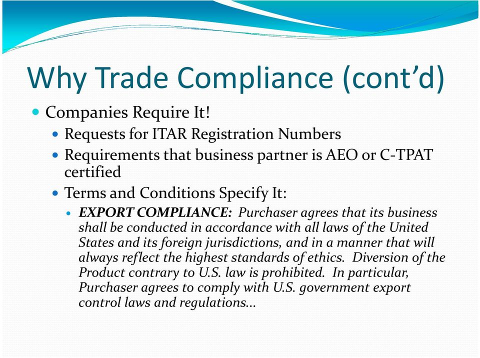 COMPLIANCE: Purchaser agrees that its business shall be conducted d in accordance with ih all laws of the United States and its foreign