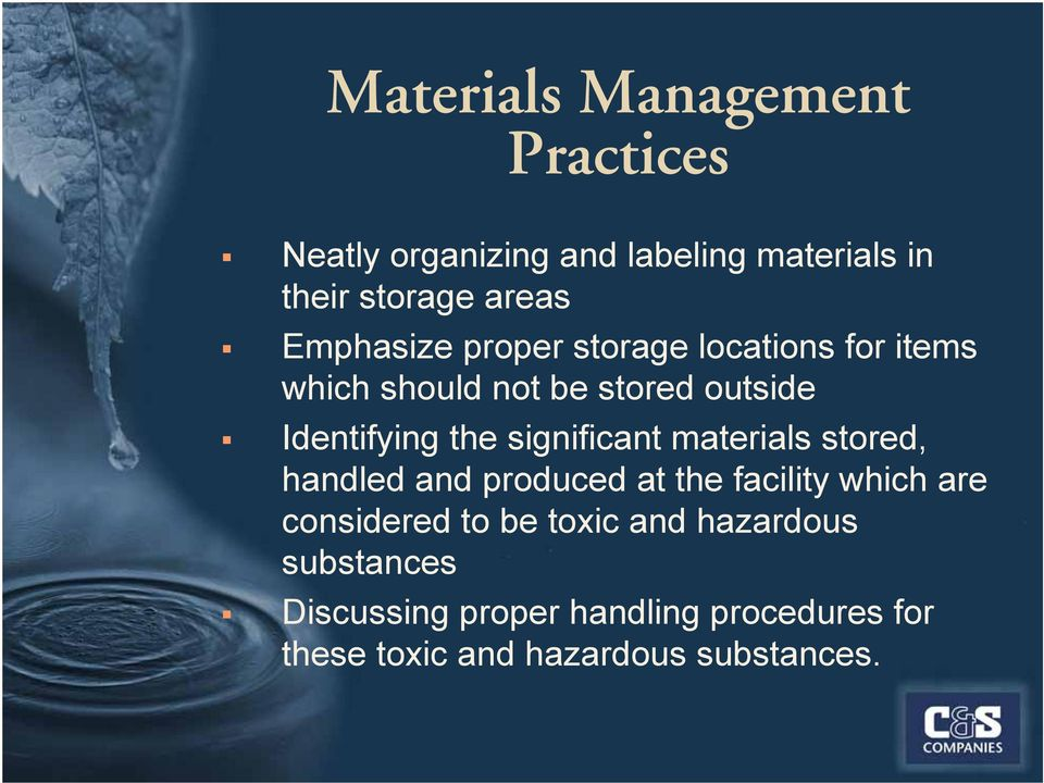 significant materials stored, handled and produced at the facility which are considered to be