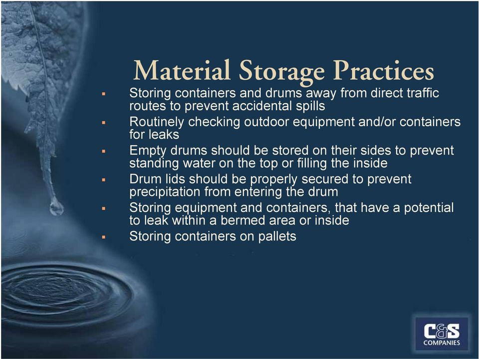 standing water on the top or filling the inside Drum lids should be properly secured to prevent precipitation from entering