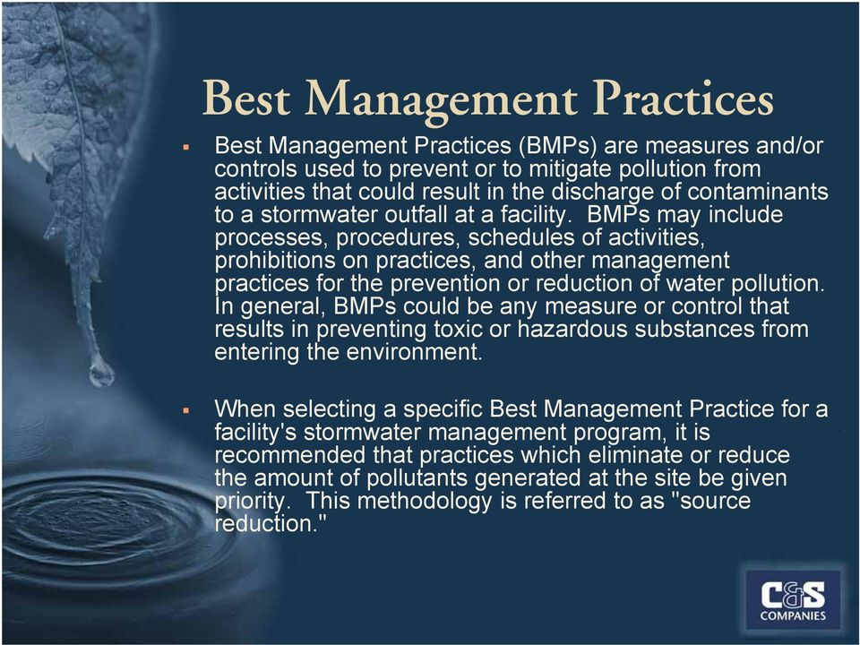 BMPs may include processes, procedures, schedules of activities, prohibitions on practices, and other management practices for the prevention or reduction of water pollution.
