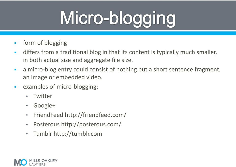 a micro-blog entry could consist of nothing but a short sentence fragment, an image or