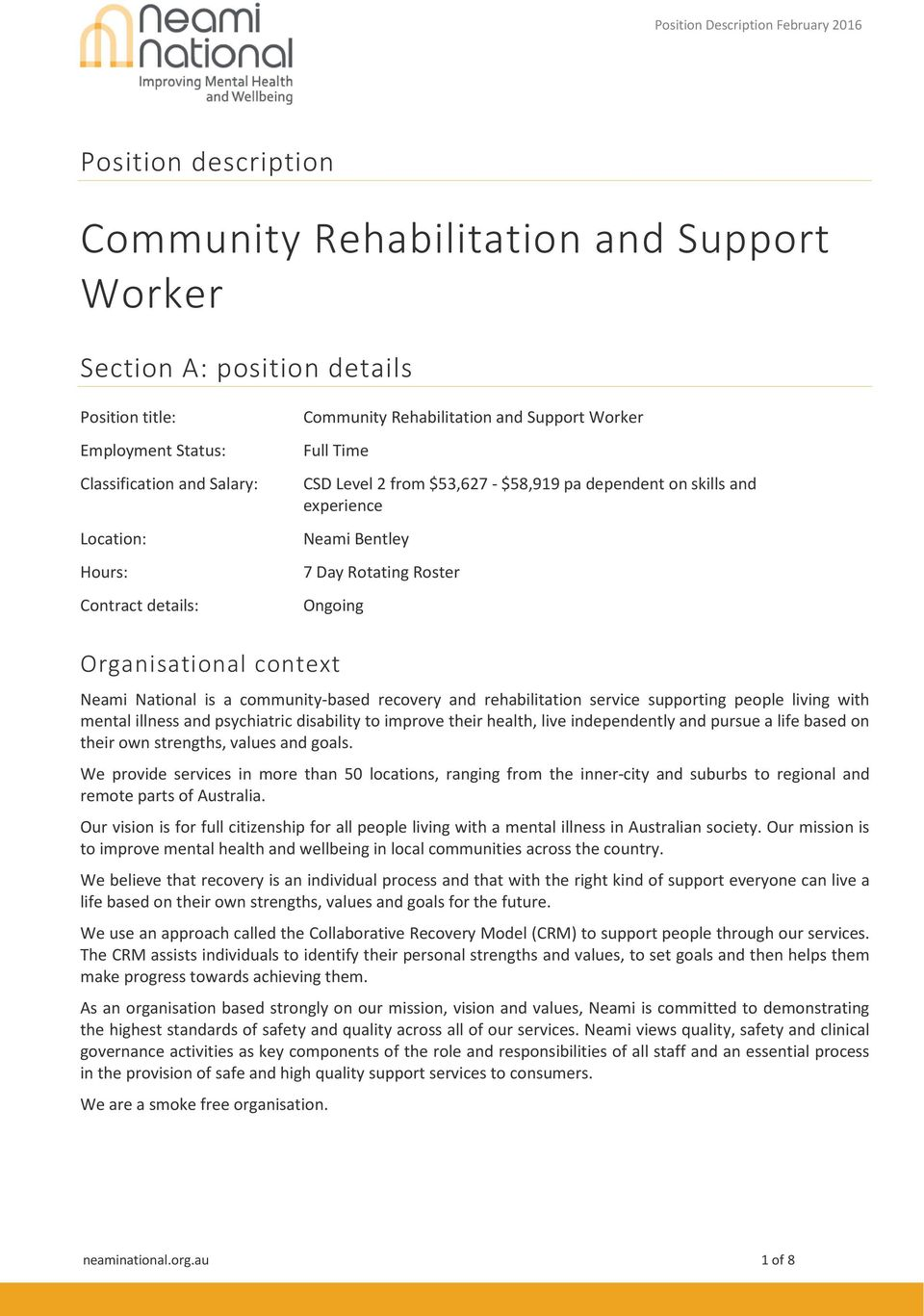Organisational context Neami National is a community-based recovery and rehabilitation service supporting people living with mental illness and psychiatric disability to improve their health, live