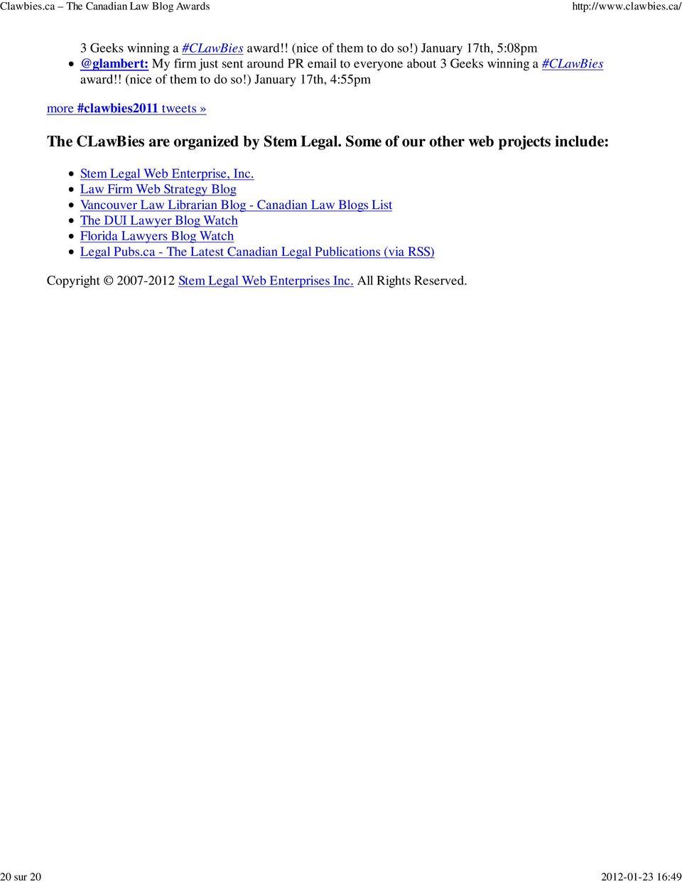 ) January 17th, 4:55pm more #clawbies2011 tweets» The CLawBies are organized by Stem Legal. Some of our other web projects include: Stem Legal Web Enterprise, Inc.